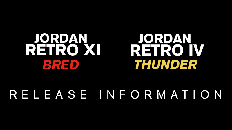 "new style fbcda 48856 Jordan Retro XI ""Bred"" and Retro IV ""Thunder"" Release Procedures"
